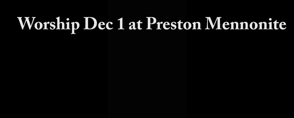 Dec 1 9:45 Worship at Preston